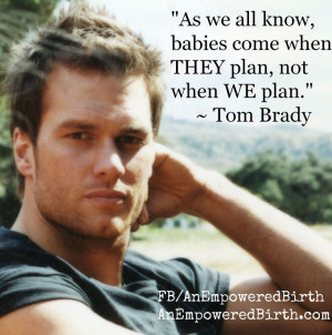 Tom Brady birth quote