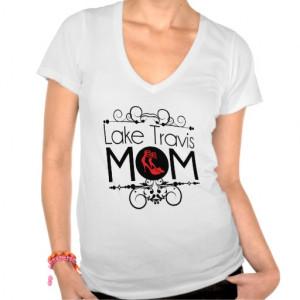 Cute Lake Travis Mom T-shirt Austin Mother Gift !