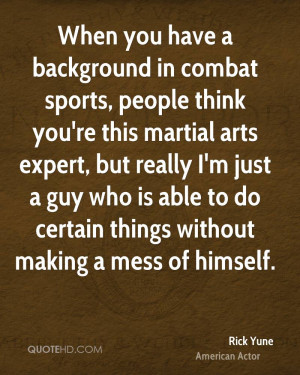 When you have a background in combat sports, people think you're this ...