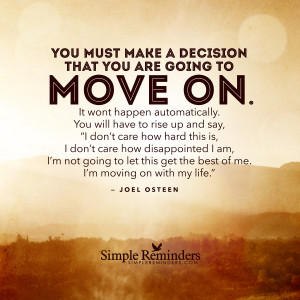 Make a decision to move on by Joel Osteen