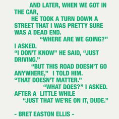 Quote from 'Less than Zero' by Bret Easton Ellis ♥ More