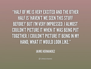 quote-Jaime-Hernandez-half-of-me-is-very-excited-and-242132.png