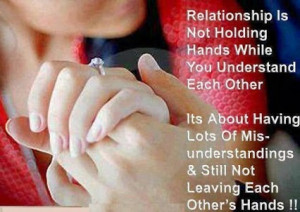 Relationship is not holding hands while you understand each other. Its ...