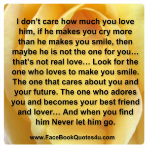 don't care how much you love him, if he makes you cry