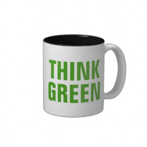 THINK GREEN Quotes Mug [ 20% Off Your Order! ]