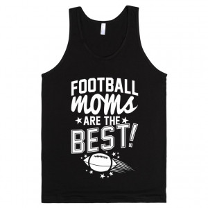 Football Moms Are The Best
