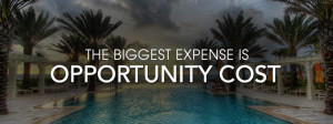 The Biggest Expense You'll Have is Opportunity Cost