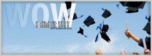 graduation 2014 timeline covers wow i did it grad quote