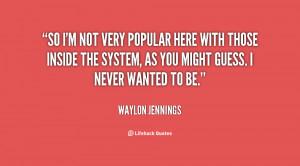 Im Not Popular Quotes