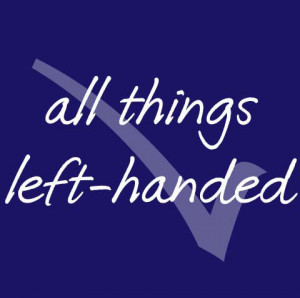 curating all things left-handed. #Lefty facts, quotes, stories ...