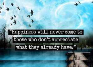 Appreciation quotes, sayings, have, happiness