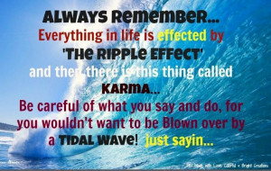 Karma and ripple effect quote via Made with Love. Colorful, & Bright ...