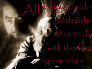 Gandalf the Grey motivational inspirational love life quotes sayings ...