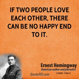 If two people love each other, there can be no happy end to it.