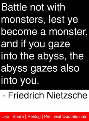 ... abyss gazes also into you. - Friedrich Nietzsche #quotes #quotations