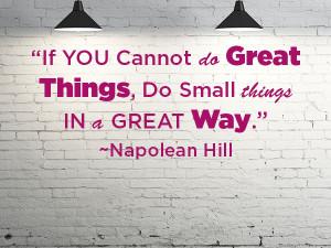 Quote of the Week: Napolean Hill On Doing Great Things