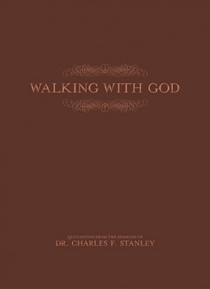 Walking With God, Dr. Charles F. Stanley