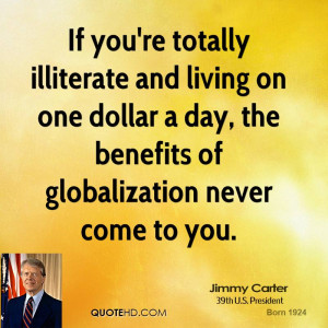 If you're totally illiterate and living on one dollar a day, the ...