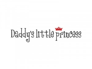 Daddy 39 s Little Princess Quotes