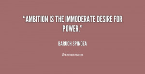quote-Baruch-Spinoza-ambition-is-the-immoderate-desire-for-power ...