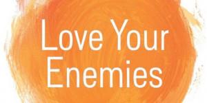 LOVE-YOUR-ENEMIES-facebook.jpg