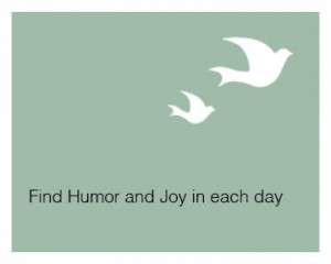 Find Humor and Joy in each day