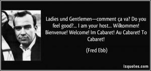 Ladies und Gentlemen—comment ça va? Do you feel good?... I am your ...
