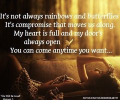 Not Always Rainbows and Butterflies,It's Compromise that Moves us ...