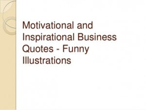 Motivational and Inspirational Business Quotes - Funny Illustrations