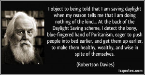 object to being told that I am saving daylight when my reason tells ...