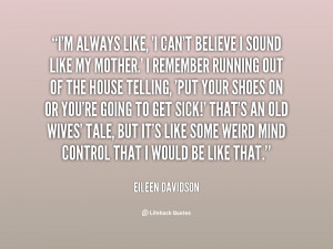 quote Eileen Davidson im always like i cant believe i 128264 png