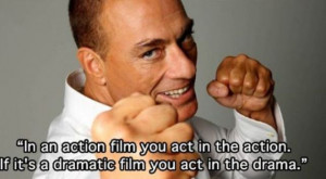 ... Claude Van Damme quotes3 Funny: Witty Jean Claude Van Damme quotes