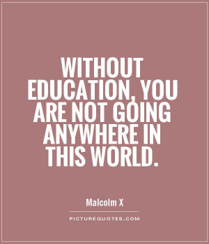 Education Quotes Malcolm X Quotes