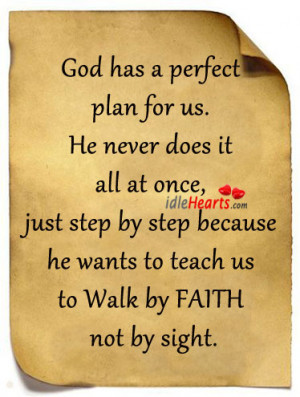 God Has A Perfect Plan For Us. He Never Does It All At Once…