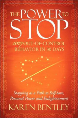 The Power to Stop: Any Out-of-Control Behavior in 30 Days: Stopping as ...