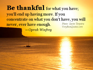 Inspirational Picture Quote on Being Thankful for what we have…