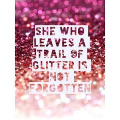 Glamour Quotes, Glitter Quotes