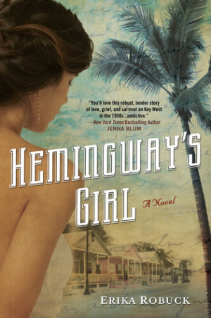 Book Review: Hemingway's Girl by Erika Robuck