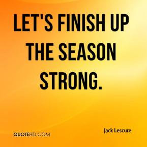 Lets Finish Strong Quote