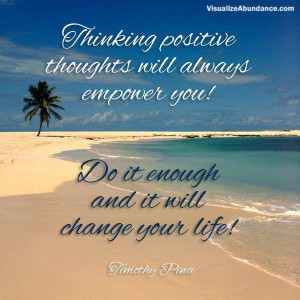 Thinking Positive Thoughts Will Always Empower You Do It Enough And It ...