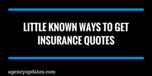 Little Known Ways To Get Insurance Quotes