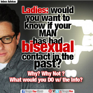 ... you want to know if your man has had bisexual contact in the past
