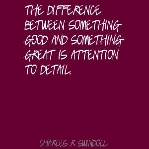 Pay Attention To Detail Quotes The-difference-between-