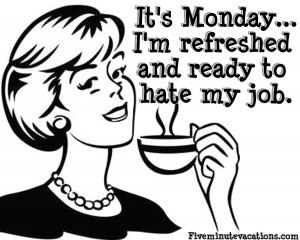 Funny Quotes For Monday Morning Work Monday morning misogynist