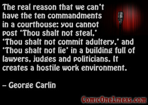 Ten Commandments in the courthouse, George Carlin Quote