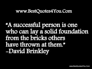 successful person is one who can lay a solid foundation from the ...