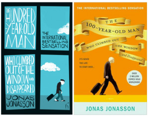 Jonas Jonasson's quirky best-selling book 'The Hundred Year Old ...
