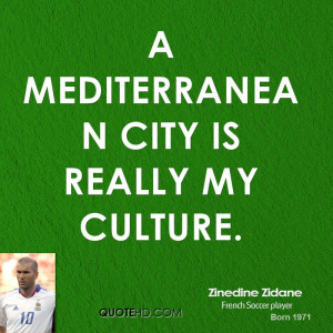Mediterranean city is really my culture.
