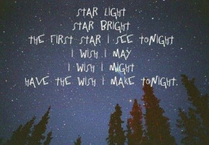 star light, star bright.....