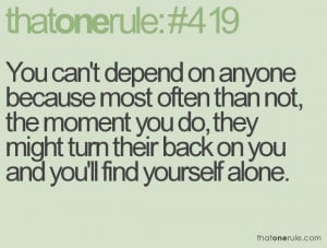 You can't depend on anyone